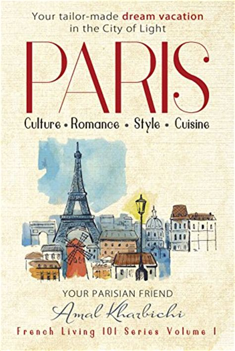 design your dream vacation paris create your tailor made dream vacation in the city