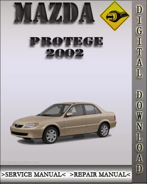 service manual service and repair manuals 2002 mazda 2002 mazda protege factory service repair manual download manuals