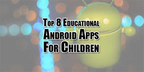 best android apps for toddlers top 8 educational android apps for children exeideas let s your mind rock