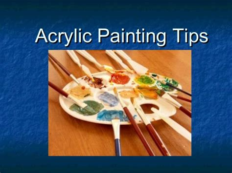painting with acrylic paint on canvas tips acrylic painting tips general use
