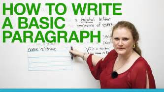 How To Write A Paragraph For An Essay by How To Write A Basic Paragraph