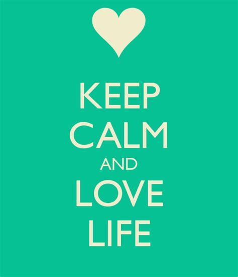Imagenes De Keep Calm And Love Life | keep calm and love life poster whatrunslori keep calm
