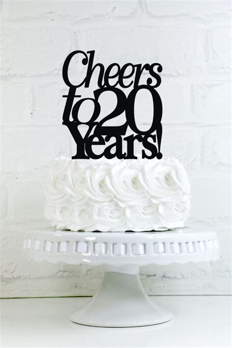 20th wedding anniversary ideas to celebrate cheers to 20 years 20th anniversary or birthday cake topper or