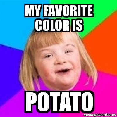 Meme My Photo - meme retard girl my favorite color is potato 221047
