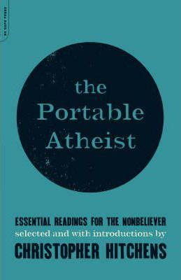 the portable atheist hitchens nfl cloglamel portable atheist christopher hitchens 9780306816086