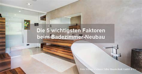 badezimmer neubau die 5 wichtigsten faktoren beim badezimmer neubau