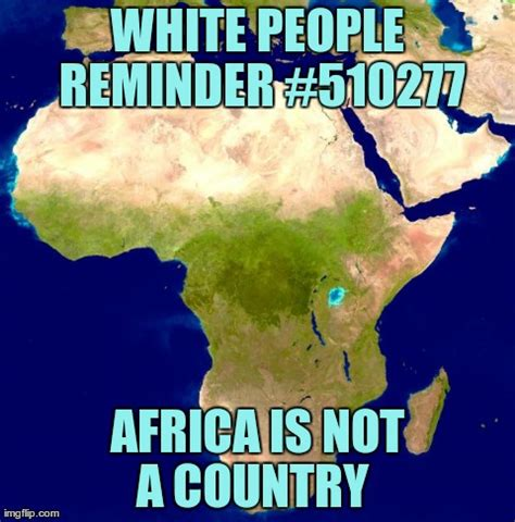 Meme Africa - image tagged in africa map imgflip