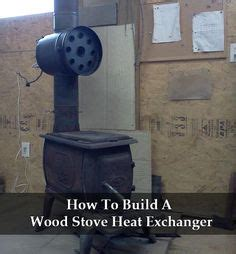 How To Make A Fireplace Heat Exchanger by 1000 Images About Diy For The Home On Bunk