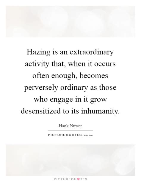 not enough of not enough of ordinary extraordinary books hazing is an extraordinary activity that when it occurs