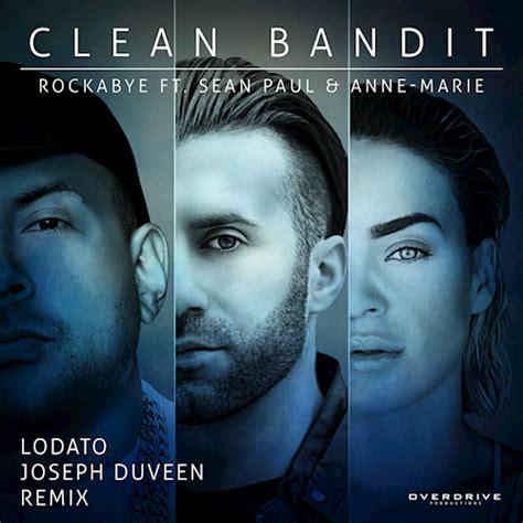 download mp3 free rockabye clean bandit clean bandit ft sean paul anne marie rockabye lodato