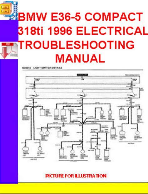 bmw e36 5 compact 318ti 1996 electrical troubleshooting manu