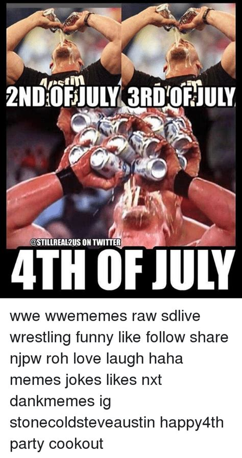 Funny 4th Of July Memes - on twitter 4th of july wwe wwememes raw sdlive wrestling