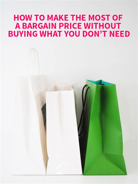 how to make the most of a bargain price without buying