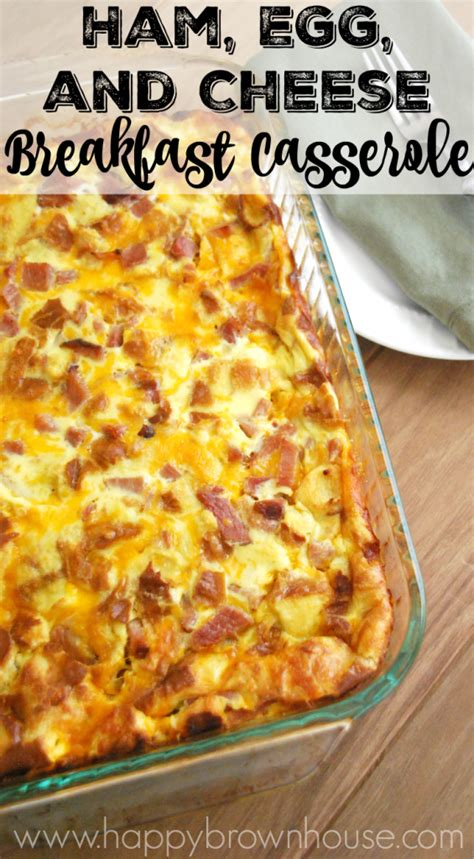 ham egg and cheese breakfast casserole happy brown house