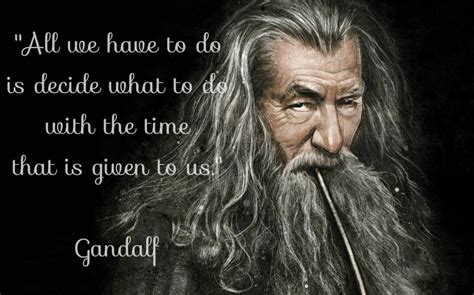 gandalf time quote gandalf quotes gandalf sayings gandalf picture quotes