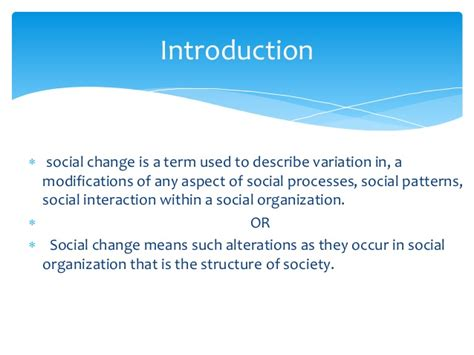 what pattern of organization describes a shift in time social change in contemporary india