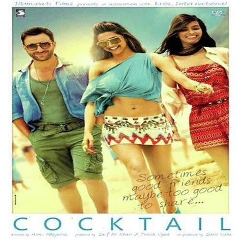 cocktail songs cocktail cocktail songs album cocktail 2012 saavn