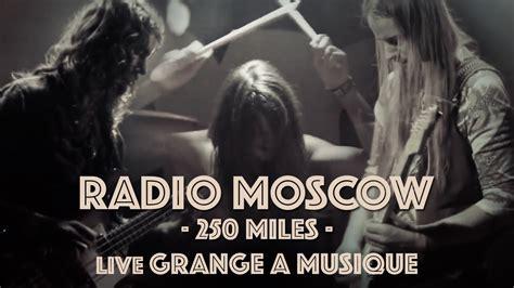 Grange A Musique by Radio Moscow Quot 250 Quot Live La Grange 224 Musique