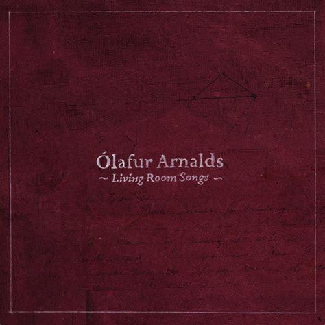 Living Room Song | olafur arnalds living room songs tuhinternational
