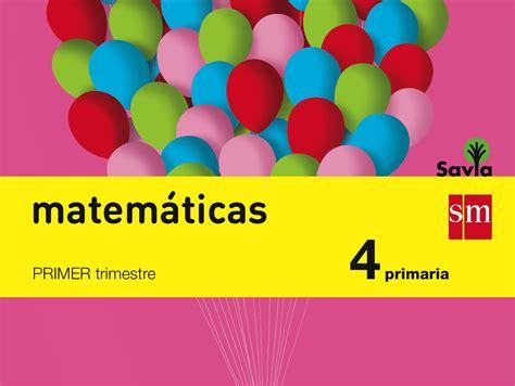 libro matemticas 1 primaria libros de texto matem 225 ticas 4 primaria savia sm curso 2015 2016 youtube