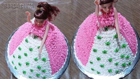 cara membuat kue ulang tahun barbie cara membuat kue ulang tahun barbie sederhana youtube