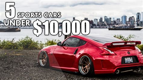 Best 10000 Car by The Top 5 Best Used Sports Cars 10 000