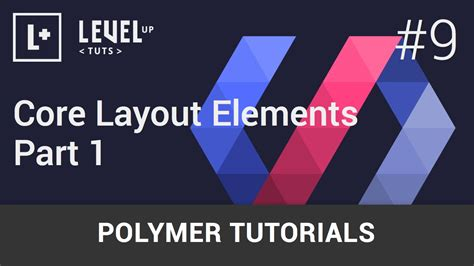 layout elements polymer polymer tutorials 9 core layout elements part 1 youtube
