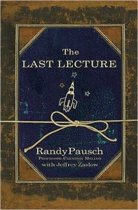 last in my books the last lecture by randy pausch 9780340977002