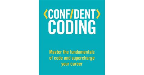 confident digital content master the fundamentals of design writing and social media to supercharge your career confident series books confident coding paperback will unleash your creative
