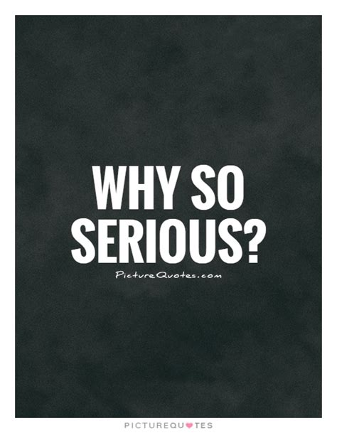 Serious Quotes Why So Serious Joker Quote Pictures To Pin On