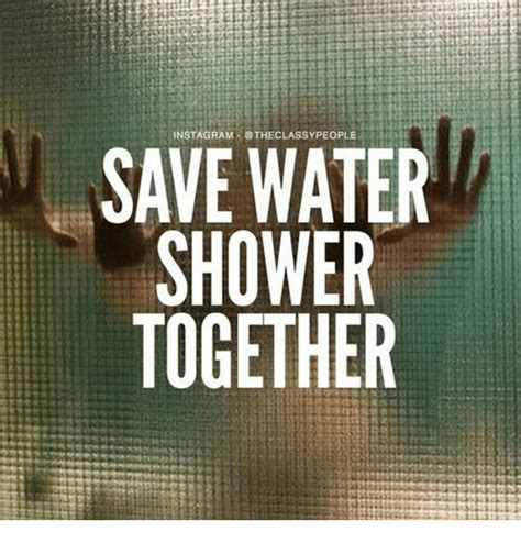 Shower Together by 25 Best Memes About Water Shower Water Shower Memes