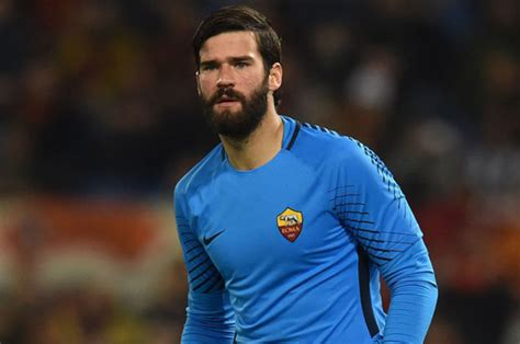 liverpool news roma reject reds opening bid for alisson