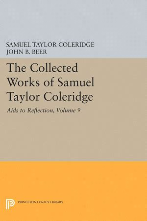 aids to reflection in the formation of a manly character on the several grounds of prudence morality and religion illustrated by select passages from archbishop leighton classic reprint ebook coleridge s t beer j b the collected works of