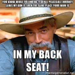 Sam Elliot Meme - you know while following federal peaceable journey laws my