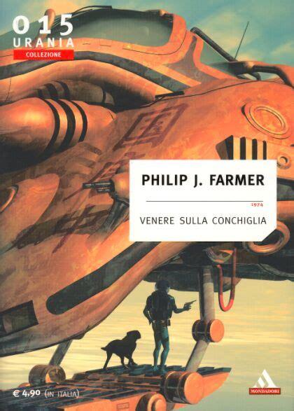 libreria universo opinioni venere sulla conchiglia philip jose farmer recensioni