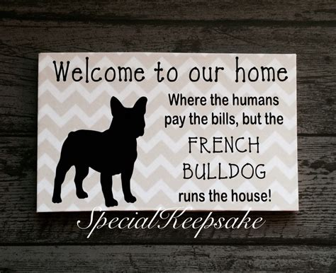 home funny dog quote plaque pug french bulldog