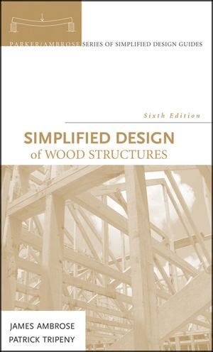 Wiley Simplified Design Of Wood Structures 6th Edition