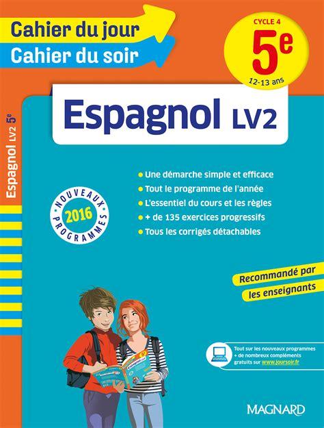 espagnol 5e cahier du jour cahier du soir espagnol 5e magnard enseignants