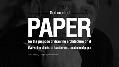 Great Architects of paper alvar aalto quotes by famous architects on architecture