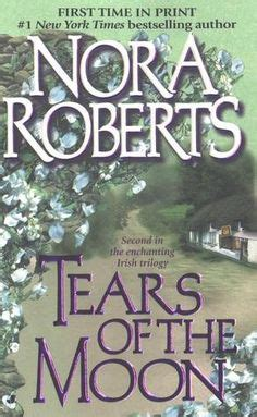 tears of the moon gallaghers of ardmore trilogy author nora on nora nora