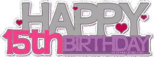 Happy Sweet 15 Birthday Quotes 15 Happy Birthday Quotes Quotesgram
