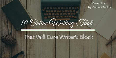 8 Cures For Writers Block by 10 Writing Tools That Will Cure Writer S Block