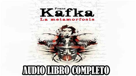 la metamorfosis la metamorfosis franz kafka audio libro completo youtube