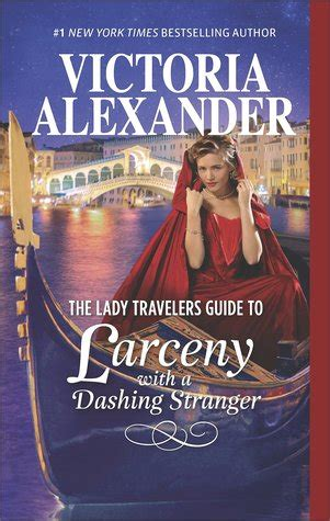 the travelers guide to larceny with a dashing travelers society books the meandering reader the travelers guide to larceny