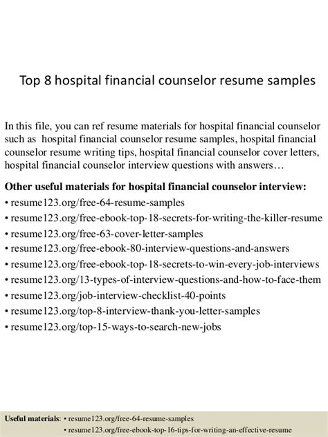 Hospital Financial Counselor Cover Letter by Top 8 Hospital Financial Counselor Resume Sles