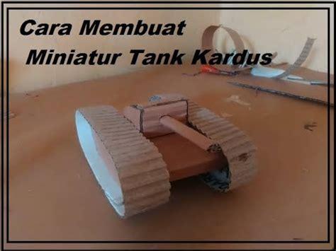 youtube cara membuat empek cara membuat miniatur tank kardus youtube