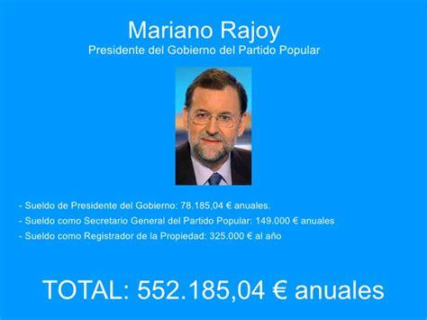 de cunto es el salario del presidente de mxico la este es el verdadero sueldo de rajoy forocoches