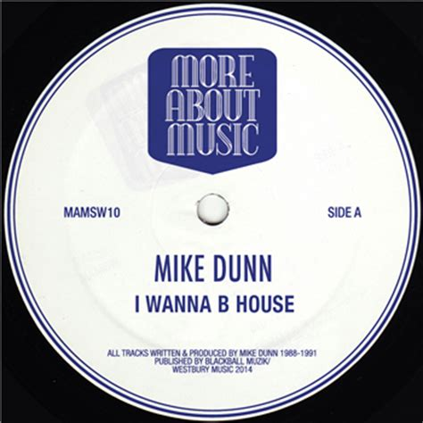 mike dunn house music mike dunn i wanna b house i wanna b house i wanna b house johnny aux edit i