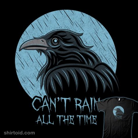 it can t rain all the time tattoo can t all the time shirtoid