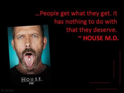 house quotes dr house people get what they get simple interesting